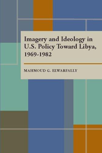 Imagery and Ideology in U.S. Policy Toward: Mahmoud G. ElWarfally