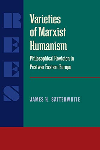 9780822985419: Varieties of Marxist Humanism: Philosophical Revision in Postwar Eastern Europe (Pitt Russian East European)