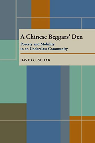 9780822985693: A Chinese Beggars' Den: Poverty and Mobility in an Underclass Community