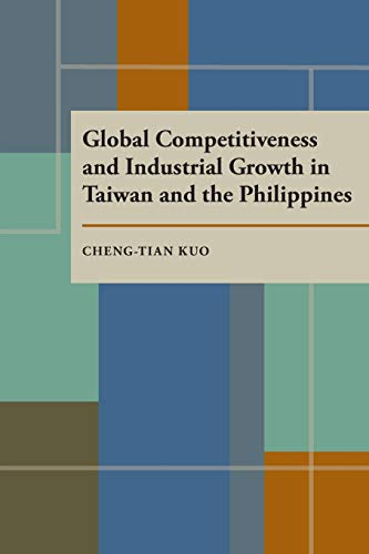 Global Competitiveness and Industrial Growth in Taiwan: Cheng-Tian Kuo