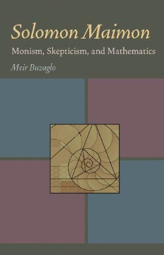 9780822985945: Solomon Maimon: Monism, Skepticism, and Mathematics