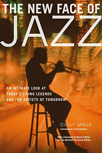 9780823000654: The New Face of Jazz: An Intimate Look at Today's Living Legends and the Artists of Tomorrow