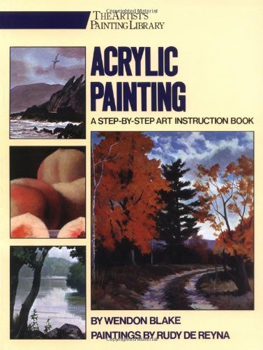 9780823000685: Acrylic Painting: A Step-by-Step Instruction Book (His the Artist's Painting Library)
