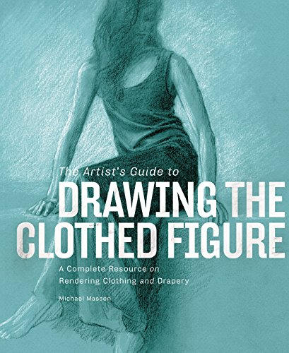 9780823001194: The Artist's Guide to Drawing the Clothed Figure: A Complete Resource on Rendering Clothing and Drapery