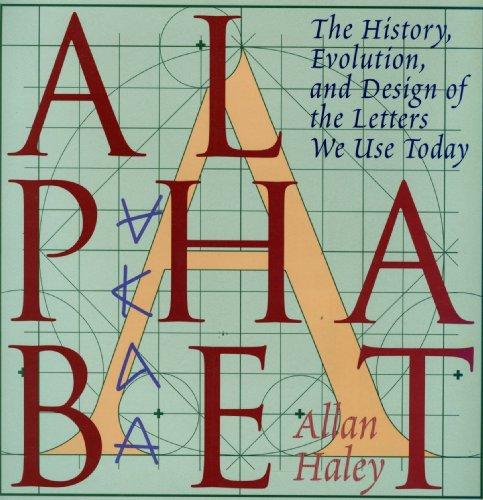 9780823001705: Alphabet: The History, Evolution, and Design of the Letters We Use Today