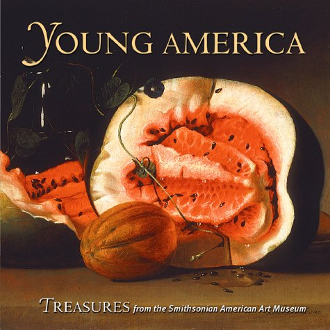 9780823001934: Young America: Treasures from the Smithsonian American Art Museum