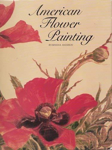 American flower painting: Anderson, Dennis R