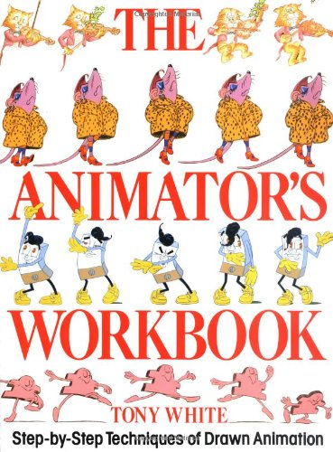 9780823002290: The Animator's Workbook: Step-By-Step Techniques of Drawn Animation