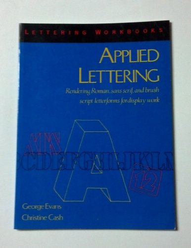 Applied Lettering : Rendering Roman, Sans Serif,: Evans, George and