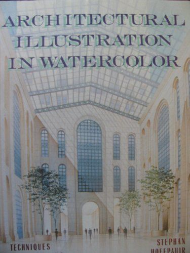 9780823002474: Architectural Illustration in Watercolor: Techniques for Beginning and Advanced Professionals