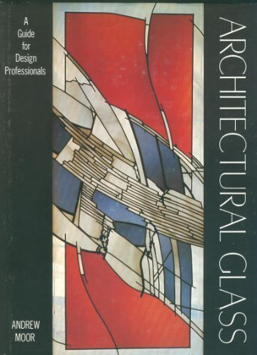 Architectural Glass: A Guide for Design Professionals