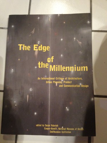 The Edge of the Millennium: An International Critique of Architecture, Urban Planning, Product an...
