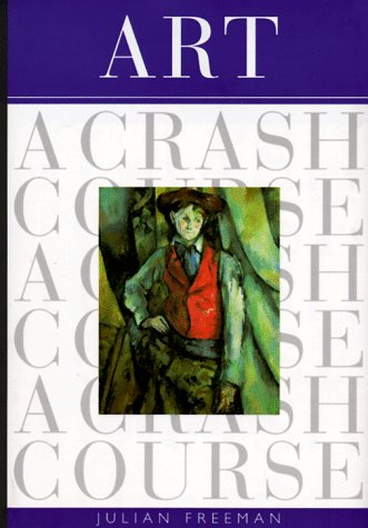 9780823002597: Art: A Crash Course (Crash Course (Watson-Guptill)) (Crash Course (Watson-Guptill))