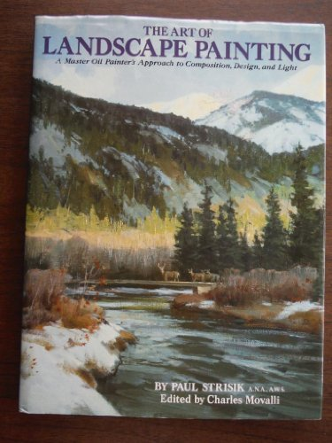 The Art of Landscape Painting: A Master: Paul Strisik A.N.A.,