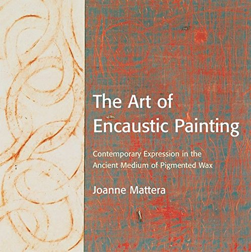 9780823002832: The Art of Encaustic Painting: Contemporary Expression in the Ancient Medium of Pigmented Wax