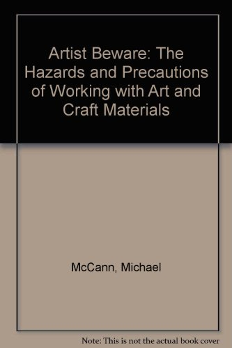 9780823002955: Artist Beware: The Hazards and Precautions of Working with Art and Craft Materials