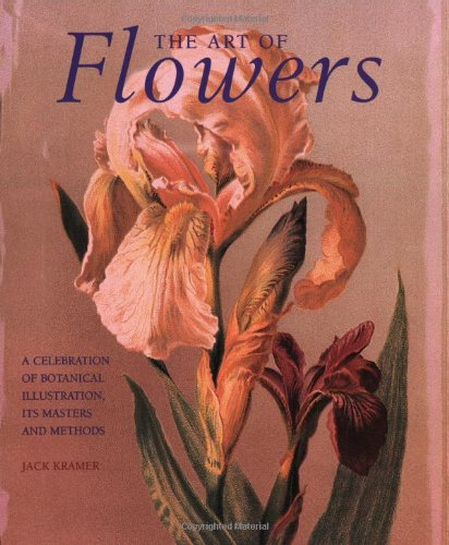 9780823003112: The Art of Flowers: A Celebration of Botanical Illustration, Its Masters and Methods