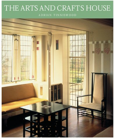 The Arts and Crafts House: Adrian Tinniswood