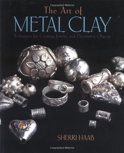 9780823003679: The Art of Metal Clay: Techniques for Creating Jewelry and Decorative Objects (DVD Included)