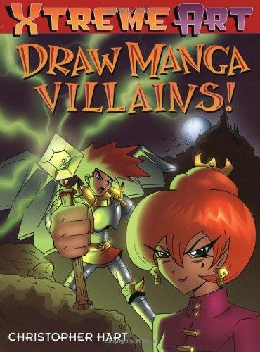 9780823003709: Xtreme Art: Drawing Manga Villains (Xtreme Art) (Xtreme Art S.)