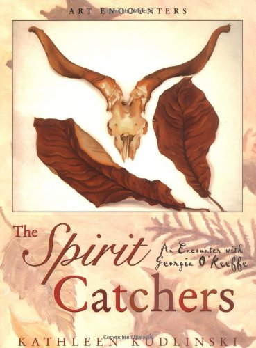9780823004089: The Spirit Catchers: An Encounter with Georgia O'Keeffe (Art Encounters)
