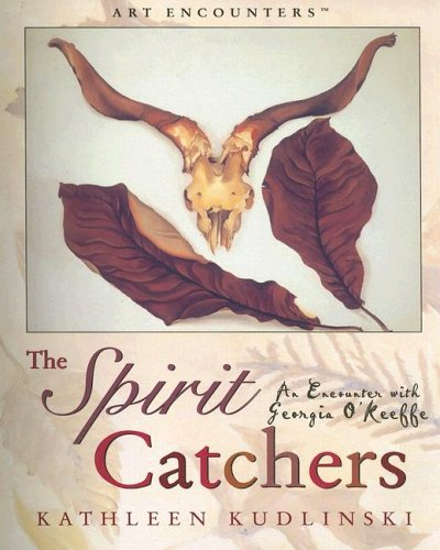 9780823004126: The Spirit Catchers: An Encounter with Georgia O'Keefe (Art Encounters)
