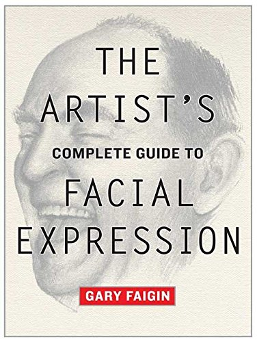 9780823004324: The Artist's Complete Guide to Facial Expression