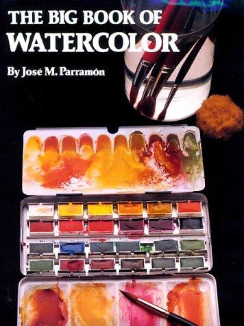 Big Book of Watercolor: Parramon, Jose Maria