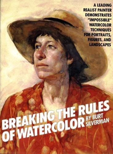 9780823005222: Breaking the Rules of Watercolour (Practical Art Books)