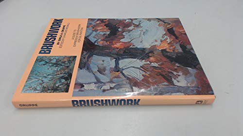 9780823005253: Brushwork: A Guide to Expressive Brushwork for Oil Painting