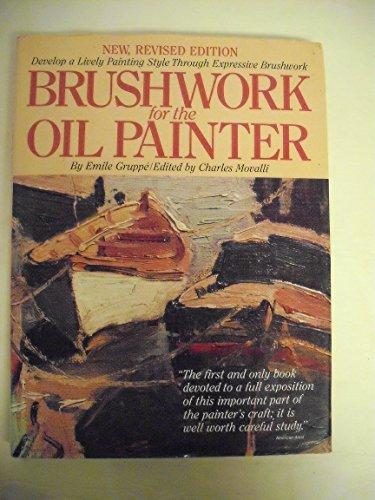 9780823005260: Brushwork for the Oil Painter