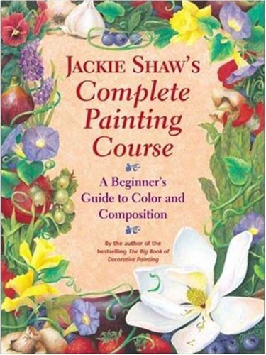 9780823005376: Jackie Shaw's Step-by-Step Painting Course: Learning to Paint Beyond the Pattern