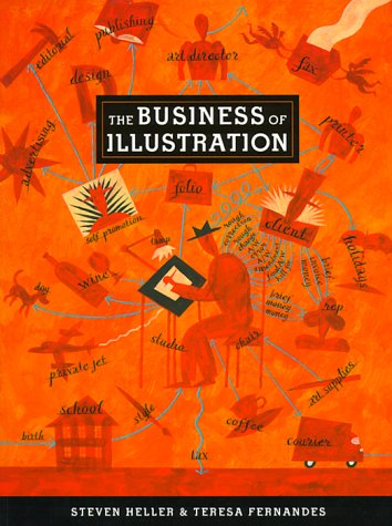 The Business of Illustration: Heller, Steven ; Fernandes, Teresa