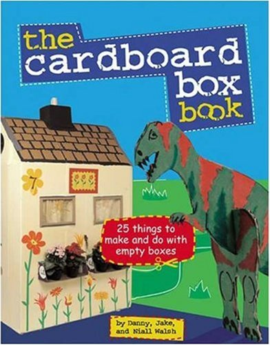 9780823006106: The Cardboard Box Book: 25 Things to Make and Do with and Empty Box