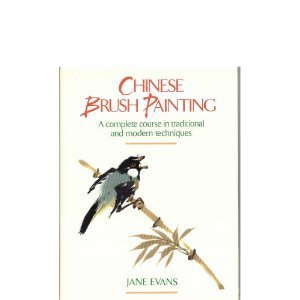 9780823006328: Chinese Brush Painting: A Complete Course in Traditional and Modern Techniques