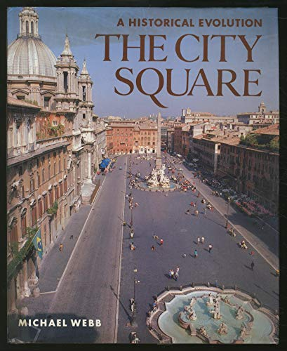 The City Square: A Historical Evolution: Webb, Michael
