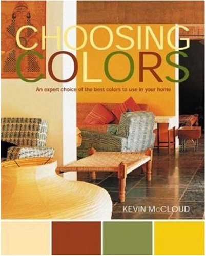 9780823006465: Choosing Colors: An Expert Choice of the Best Colors to Use in Your Home