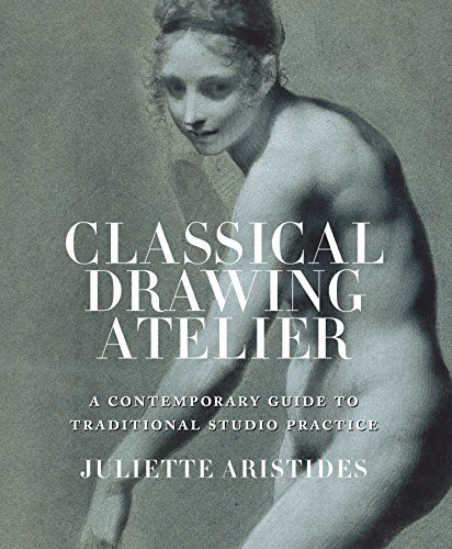 9780823006571: Classical Drawing Atelier: A Complete Course in Traditional Studio Practice: A Contemporary Guide to Traditional Studio Practice