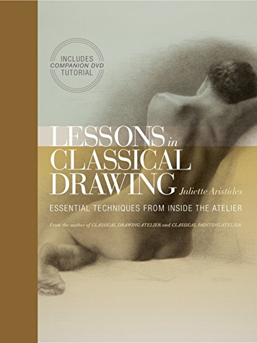9780823006595: Lessons in Classical Drawing: Essential Techniques from Inside the Atelier