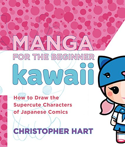 Manga for the Beginner Kawaii: How to Draw the Supercute Characters of Japanese Comics (082300662X) by Christopher Hart