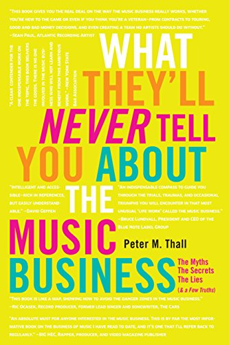 9780823007080: What They'll Never Tell You about the Music Business: The Myths, the Secrets, the Lies (& a Few Truths)