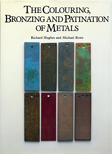 The colouring, bronzing and patination of metals. A manual for the fine metalworker and sculptor.: ...