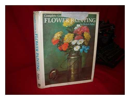 9780823008001: Complete Guide to Flower Painting.