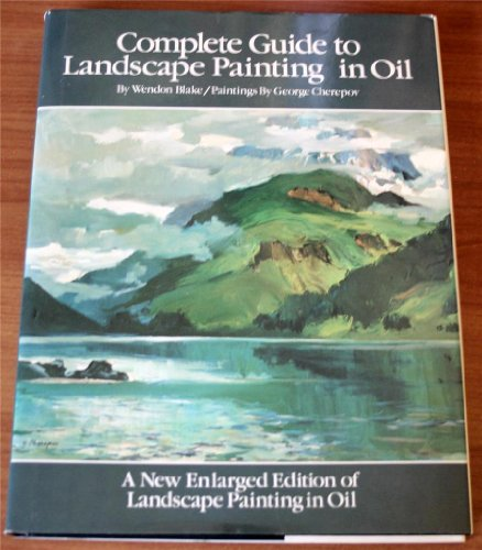 9780823008087: Complete Guide to Landscape Painting in Oil