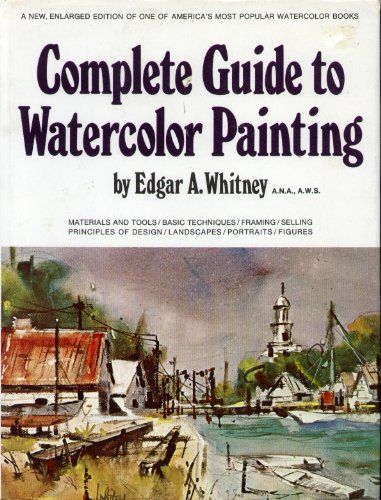 9780823008513: Complete Guide to Watercolor Painting