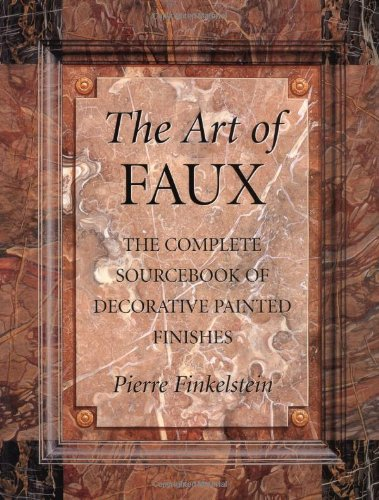The art of faux: the complete sourcebook of decorative painted finishes: Pierre Finkelstein
