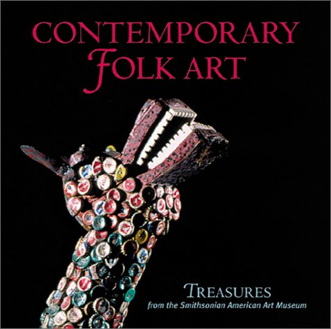 Contemporary Folk Art: Treasures from the Smithsonian American Art Museum