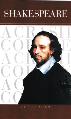 Shakespeare: A Crash Course (Crash Course (Watson-Guptill)): Rob Graham