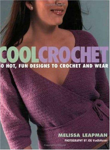 9780823011247: Cool Crochet: 30 Hot, Fun Designs To Crochet And Wear