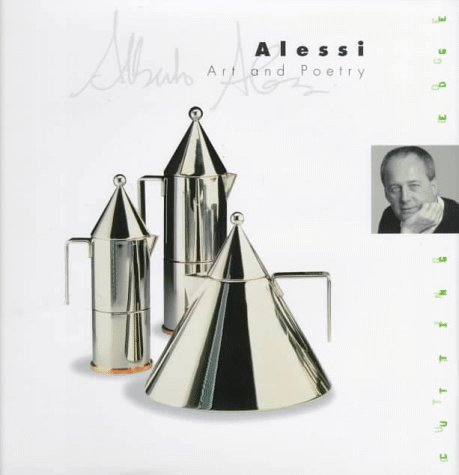 9780823011452: Alessi: Art and Poetry (Cutting Edge (Watson-Guptill Paperback))